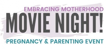 Embracing Motherhood - MOVIE NIGHT