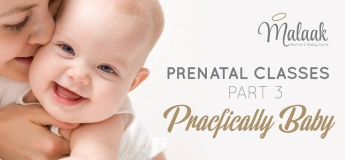 Prenatal Class - Part 3 Practically Baby