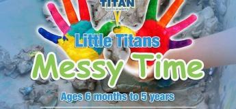 LittleTitans MESSY TIME
