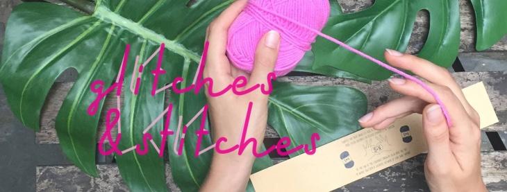 Glitches & Stitches