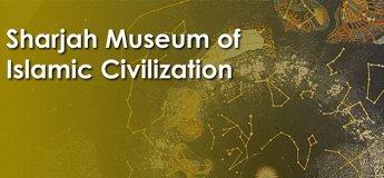 Museum of Islamic Civilization @ Sharjah